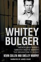 Cover image for Whitey Bulger America's most wanted gangster and the manhunt that brought him to justice