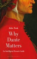Cover image for Why Dante matters : an intelligent person's guide