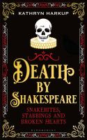 Cover image for Death by Shakespeare : snakebites, stabbings and broken hearts