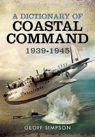 Cover image for A dictionary of coastal command 1939-1945