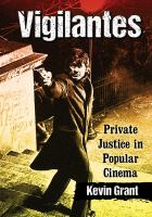 Imagen de portada para Vigilantes : private justice in popular cinema