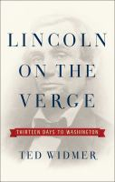 Cover image for Lincoln on the verge : thirteen days to Washington