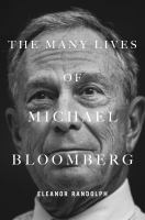 Cover image for The many lives of Michael Bloomberg