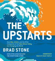 Cover image for The upstarts how Uber, Airbnb, and the killer companies of the new Silicon Valley are changing the world.