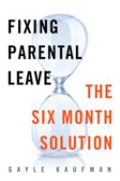Cover image for Fixing parental leave : the six month solution