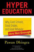 Cover image for Hyper education : why good schools, good grades, and good behavior are not enough