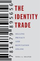 Cover image for The identity trade : selling privacy and reputation online