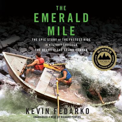 Cover image for The Emerald Mile : the epic story of the fastest ride in history through the heart of the Grand Canyon