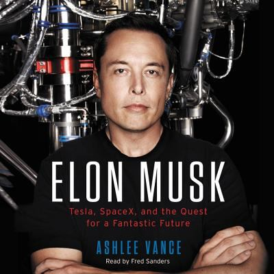 Cover image for Elon Musk Tesla, Spacex, and the quest for a fantastic future