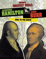 Cover image for Alexander Hamilton vs. Aaron Burr  duel to the death