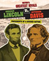 Cover image for Abraham Lincoln Vs. Jefferson Davis  Presidents of a Divided Nation