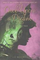 Cover image for Once upon a dream : a twisted tale