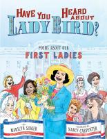 Cover image for Have you heard about Lady Bird? : poems about our first ladies
