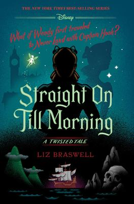 Cover image for Straight on till morning : a twisted tale