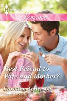 Cover image for Best friend to wife and mother?