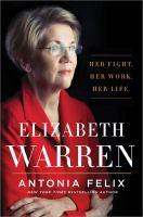 Cover image for Elizabeth Warren : Her fight. Her work. Her life.