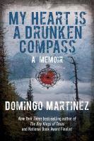 Cover image for My heart is a drunken compass : a memoir