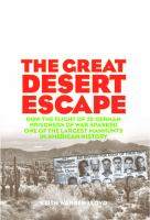 Cover image for The great desert escape : how the flight of 25 German prisoners of war sparked one of the largest manhunts in American history