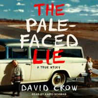 Cover image for The pale-faced lie A true story