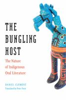 Cover image for The bungling host the nature of indigenous oral literature