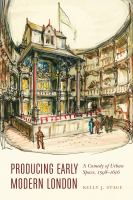 Cover image for Producing early modern London a comedy of urban space, 1598-1616