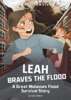 Cover image for Leah braves the flood : a Great Molasses Flood survival story