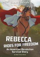 Cover image for Rebecca rides for freedom : an American Revolution survival story