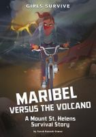 Cover image for Maribel versus the volcano : a Mount St. Helens survival story
