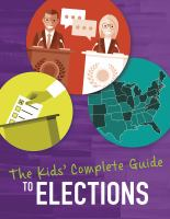 Cover image for The kids' complete guide to elections