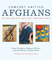 Cover image for Comfort knitted afghans  an heirloom trio for a cozy home and family