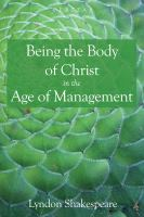 Cover image for Being the body of Christ in the age of management