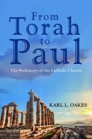 Cover image for From Torah to Paul  the prehistory of the Catholic church