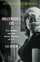 Cover image for Hollywood's Eve : Eve Babitz and the secret history of L.A.