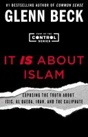Cover image for It is about Islam : Exposing the truth about Isis, Al Qaeda, Iran, and the Caliphate