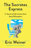 Cover image for The Socrates express : in search of life lessons from dead philosophers