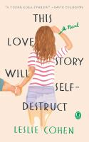 Cover image for This love story will self-destruct