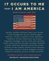 Cover image for It occurs to me that I am America : new stories and art