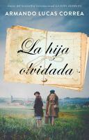 Cover image for La hija olvidada : una novela