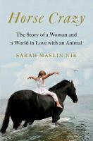 Cover image for Horse crazy : the story of a woman and a world in love with an animal