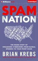 Cover image for Spam nation the inside story of organized cybercrime--from global epidemic to your front door