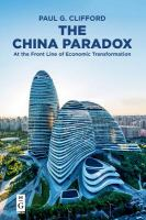 Cover image for The China paradox at the front line of economic transformation