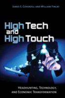 Cover image for High tech and high touch headhunting, technology, and economic transformation