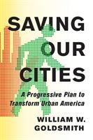 Cover image for Saving our cities  a progressive plan to transform urban America