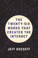 Cover image for The twenty-six words that created the Internet