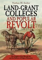 Cover image for Land-grant colleges and popular revolt the origins of the Morrill Act and the reform of higher education