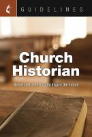 Cover image for Guidelines Church historian  remember the past and inspire the future