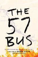 Cover image for The 57 bus a true story of two teenagers and the crime that changed their lives