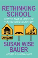Cover image for Rethinking school How to take charge of your child's education