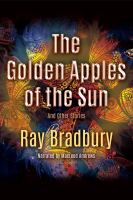 Cover image for The golden apples of the sun and other stories