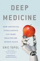 Cover image for Deep medicine How artificial intelligence can make healthcare human again